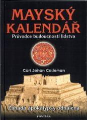 Calleman Carl: Mayský kalendář - Průvodce budoucností lidstva