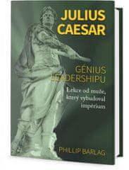 Barlag Phillip: Julius Caesar - Génius leadershipu