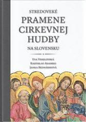 Eva Veselovská, Rastislav Adamko a Janka: Stredoveké pramene cirkevnej hudby na Slovensku