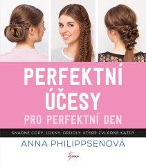 Philippsen Anna: Perfektní účesy pro perfektní den