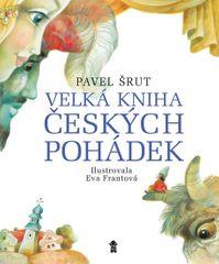 Šrut Pavel: Velká kniha českých pohádek