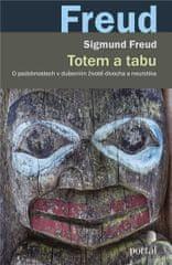 Freud Sigmund: Totem a tabu - O podobnostech v duševním životě divocha a neurotika