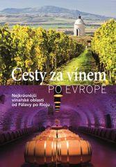 autor neuvedený: Cesty za vínem po Evropě - Nejkrásnější vinařské oblasti od Pálavy po Rioju