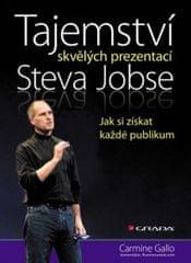 Gallo Carmine: Tajemství skvělých prezentací Steva Jobse - Jak si získat každé publikum