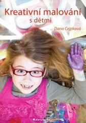 Cejpková Dana: Kreativní malování s dětmi