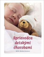 Antošová Monika: Sprievodca detskými chorobami