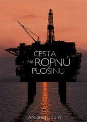 Tichý Andrej: Cesta na ropnú plošinu