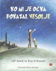 Ulf Stark in Eva Eriksson: Ko mi je očka pokazal vesolje