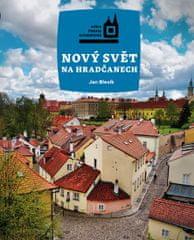 Blesík Jan: Nový Svět na Hradčanech