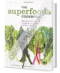 Jacobi Dana: Superjídlo - Více než 80 lahodných receptů s použitím nejzdravějších přírodních surovin