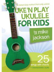 MS Mike Jackson: Uke'n Play Ukulele For Kids Škola hry na ukulele