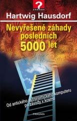 Hausdorf Hartwig: Nevyřešené záhady posledních 5000 let