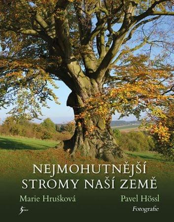 Hrušková Marie: Nejmohutnější stromy naší země