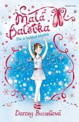 Bussellová Darcey: Malá Baletka - Ela a ledová kletba