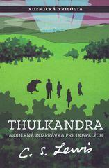 Lewis C.S.: Thulkandra (3 diel Kozmickej trilógie)