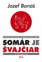 Banáš Jozef: Somár je Švajčiar