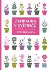 Blahušová Anita: Zahrádka v květináči pro váš balkon i okenní parapet