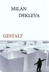 Milan Dekleva: Gestalt, trda