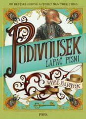 Bartók Mira: Podivousek - Lapač písní