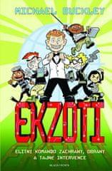 Buckley Michael: Ekzoti - Elitní Komando Záchrany, Obrany a Tajné Intervence