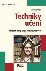 Reinhaus David: Techniky učení - Jak se snadněji učit a více si pamatovat