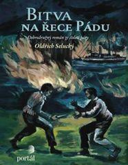 Selucký Oldřich: Bitva na řece Pádu