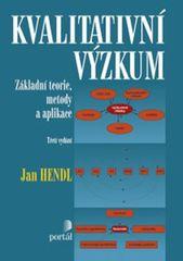 Hendl Jan: Kvalitativní výzkum