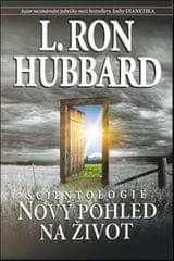 Hubbard L. Ron: Scientologie - Nový pohled na život