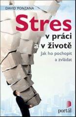 Fontana David: Stres v práci a v životě