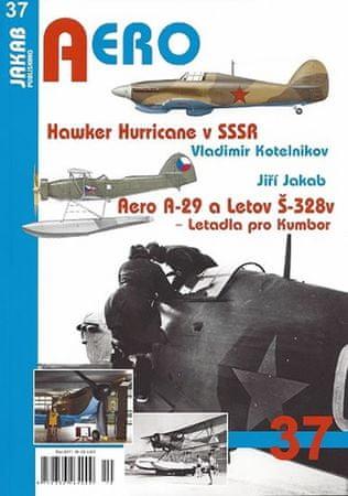 Kotelnikov Vladimir, Jakab Jiří,: Hawker Hurricane v SSSR / Aero A-29 a Letov Š-328v - Letadla pro K