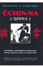 Balner Bohumír, Balner Rostlislav,: Čchin-na / QINNA - Techniky zneškodnění