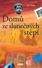Orlev Uri: Domů ze slunečných stepí