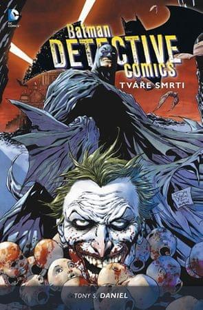 Daniel Tony S.: Batman Detective Comics 1 - Tváře smrti