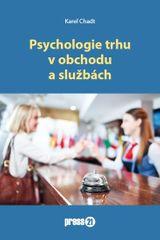 Chadt Karel: Psychologie trhu v obchodu a službách