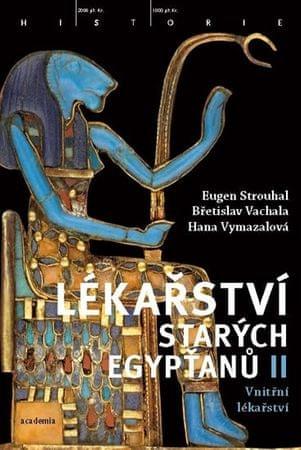 Strouhal Eugen, Vachala Břetislav, Vymaz: Lékařství starých Egypťanů II - Vnitřní lékařství