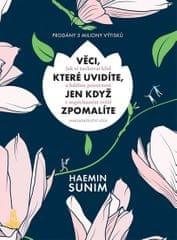 Sunim Haemin: Věci, které uvidíte, jen když zpomalíte