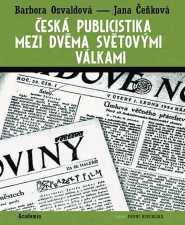 Osvaldová Barbora, Čeňková Jana,: Česká publicistika mezi dvěma světovými válkami