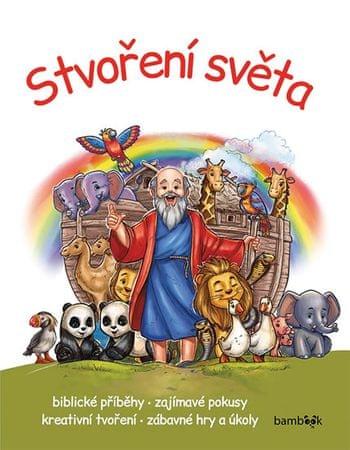 Miklós Malvina: Stvoření světa - Biblické příběhy - zajímavé pokusy - kreativní tvoření - zábavné hr
