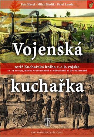 Havel a kolektiv Petr: Vojenská kuchařka totiž Kuchařská kniha c. a k. vojska