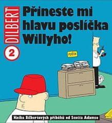 Adams Scott: Dilbert 2 - Přineste mi hlavu poslíčka Willyho!