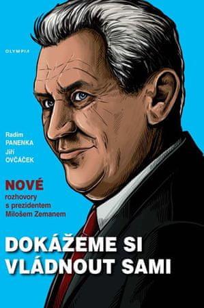 Panenka Radim, Ovčáček Jiří,: Dokážeme si vládnout sami - Nové rozhovory s prezidentem Milošem Zeman