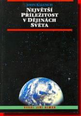 Kalench John: Největší příležitost v dějinách světa