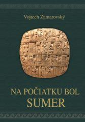 Zamarovský Vojtech: Na počiatku bol Sumer
