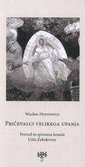 Waclaw Hryniewicz: Pričevalci velikega upanja