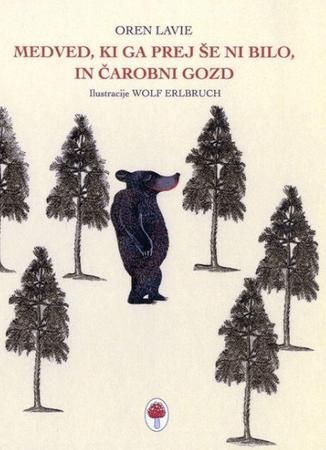 Oren Lavie: Medved, ki ga prej še ni bilo, in čarobni gozd