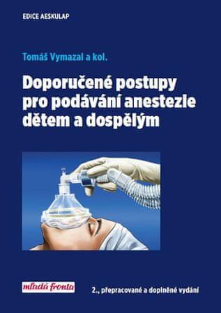 Vymazal Tomáš: Doporučené postupy pro podávání anestezie dětem a dospělým