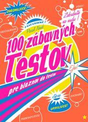 autor neuvedený: 100 zábavných testov pre bláznov do testov