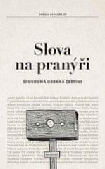 Hořejší Jaroslav: Slova na pranýři
