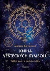 Barnumová Melanie: Kniha věšteckých symbolů - Výklad zpráv z duchovní sféry