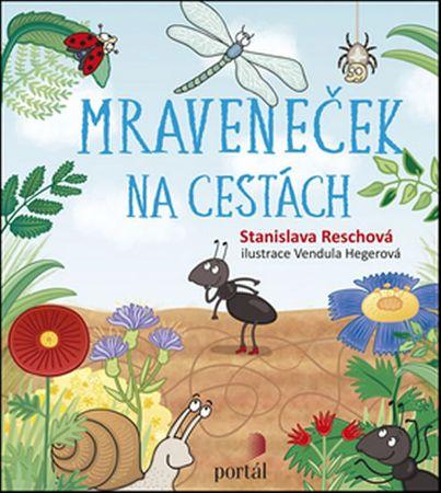 Reschová Stanislava: Mraveneček na cestách